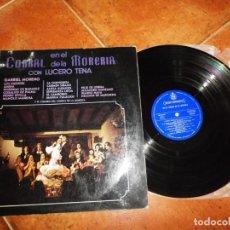 Discos de vinilo: EN EL CORRAL DE LA MORERIA CON LUCERO TENA LP VINILO DEL AÑO 1971 GATEFOLD PORRINAS DE BADAJOZ. Lote 166426378