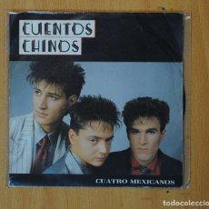 Discos de vinilo: CUENTOS CHINOS - CUATRO MEXICANOS - SINGLE. Lote 166427422