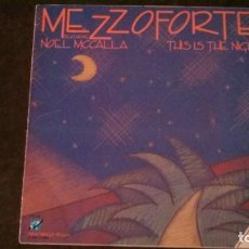 Discos de vinilo: MAXI SINGLE-MEZZOFORTE-THIS IS THE NIGHT-FEATURING NOEL MCCALLA-1985-PERFECTO. Lote 166452514