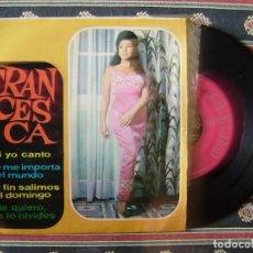 Discos de vinilo: FRANCESKA.QUE ME IMPORTA EL MUNDO-SI YO CANTO + 2...DIFICIL...EX. Lote 166454246