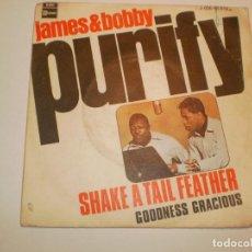 Discos de vinilo: SINGLE JAMES & BOBBY PURIFY. SHAKE A TAIL FEATHER. GOODNESS GRACIOUS. STATESIDE 1969 SPAIN (PROBADO). Lote 166460550