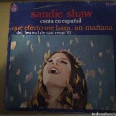 Discos de vinilo: SANDIE SHAW - CANTA EN ESPAÑOL. QUE EDECTO ME HARÁ. FESTIVAL SAN REMO 70. Lote 166461728