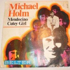 Discos de vinilo: SINGLE MICHAEL HOLM. MENDOCINO. CUTEY GIRL. BELTER 1969 SPAIN (PROBADO Y BIEN). Lote 166461806