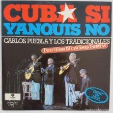 Discos de vinilo: CARLOS PUEBLA Y LOS TRADICIONALES, CUBA SÍ YANQUIS NO. CONTIENE 2 DISCOS. Lote 166466374