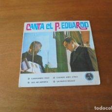 Discos de vinilo: EP 1967 CANTA EL P. EDUARDO - CAMINANDO SOLO - DISCOTECA PAX . Lote 166467090
