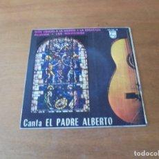 Discos de vinilo: EP (4 TEMAS) CANTA EL PADRE ALBERTO . Lote 166467602