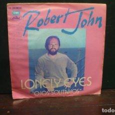 Discos de vinilo: ROBERT JOHN - LONELY EYES / DANCE THE NIGHT AWAY, CAPITOL, 1980.. Lote 166476698