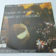 Discos de vinilo: REAL CORO TOXOS E FROLES - FOLIADA DO VILABOA - DEBAIXO DO CONSISTORIO -SINGLE -N. Lote 166495794