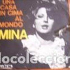 Discos de vinilo: MINA UNA CASA IN CIMA AL MONDO SE TU NON FOSSI QUI RIFI 1966 ITALY . Lote 166507114