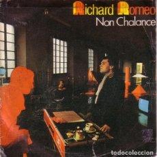 Discos de vinilo: RICHARD ROMEO - NON CHALANCE (2 VERSIONES) - 1984 - SINGLE PROMO 1984. Lote 166518494