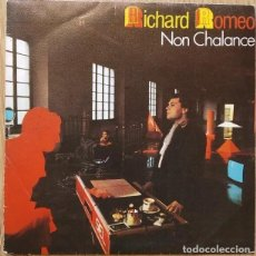 Discos de vinilo: RICHARD ROMEO - NON CHALANCE (2 VERSIONES) - SINGLE SPAIN 1984. Lote 166520666