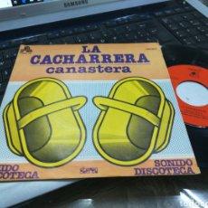 Discos de vinilo: LA CACHARRERA SINGLE CANASTERA 1976. Lote 166538284