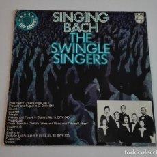Discos de vinilo: THE SWINGLE SINGERS - SINGING BACH (LP PHILIPS 6414 404). Lote 166559654