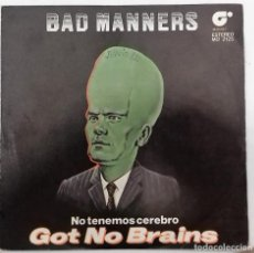 Discos de vinilo: BAD MANNERS - GOT NO BRAINS SG ED. ESPAÑOLA 1982. Lote 166563330