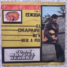 Discos de vinilo: SINGLE JOAB MANUEL SERRAT- EL DRAPAIRE/ME'N VAIG A PEU. Lote 166607320