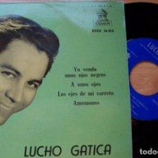 Discos de vinilo: LUCHO GATICA. YO VENDO UNOS OJOS NEGROS... Y OTROS TANGOS (ODEON 1959, 45 RPM). Lote 166667514