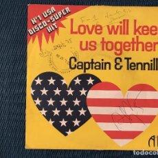 Discos de vinilo: CAPTAIN & TENNILLE* ?– LOVE WILL KEEP US TOGETHER SELLO: A&M RECORDS ?– 625 040 FORMATO: VINYL, 7 . Lote 166689970