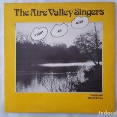 Discos de vinilo: LP / THE AIRE VALLEY SINGERS / LIGHT AS AIRE / BLUE ANGEL 1983 INGLATERRA. Lote 166709026