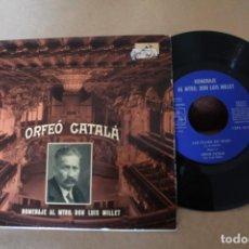 Discos de vinilo: ORFEO CATALA HOMENAJE AL MAESTRO DON LUIS MILLET LES FLORS DE MAIG SINGLE. Lote 166712530