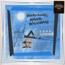 Discos de vinilo: HANK WILLIAMS * LP 180G HEAVYWEIGHT VINYL * HONKY TONKIN' * PRECINTADO. Lote 228130520