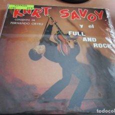 Discos de vinilo: KURT SAVOY Y EL FULL AND ROCK CONJUNTO DE FERNANDO ORTEU. Lote 166741086