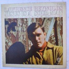 Disques de vinyle: LAWRENCE REYNOLDS - JESUS IS A SOUL MAN - SE VENDE SÓLO PORTADA (SIN VINILO EN EL INTERIOR). Lote 166743638