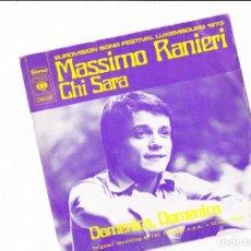 Discos de vinilo: MASSIMO RANIERI CHI SARA' EUROVISION SONG FESTIVAL LUXEMBOURG 1973 ITALIE PRINTED IN HOLLAND. Lote 166750286