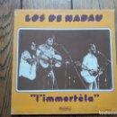 Discos de vinilo: LOS DE NADAU - L' IMMORTELA. Lote 166781882