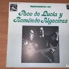 Discos de vinilo: PACO DE LUCIA Y RAMON DE ALGECIRAS - HISPANOAMERICA CON LP 12 SPAIN 1977 . Lote 166802698