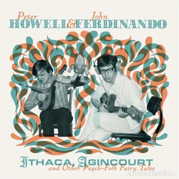 PETER HOWELL & JOHN FERDINANDO - ITHACA, AGINCOURT & OTHER PSYCH-FOLK FAIRY TALES - 2XLP + CD (Música - Discos - LP Vinilo - Country y Folk)