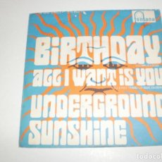 Discos de vinilo: SINGLE UNDERGROUND SUNSHINE. BIRTHDAY. ALL I WANT IS YOU. FONTANA 1968 SPAIN (PROBADO Y BIEN). Lote 166834062