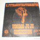 Discos de vinilo: SINGLE K. PYTHACUNTHAPUSERECTUS. VOODOO JU JU. OBSESIÓN, MOIE PLAY 1969 SPAIN (PROBADO Y BIEN). Lote 166835550