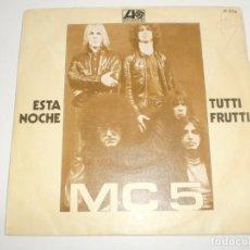 Discos de vinilo: SINGLE MC 5. ESTA NOCHE. TUTTI FRUTTI. HISPAVOX 1970 SPAIN (PROBADO Y BIEN). Lote 190716491