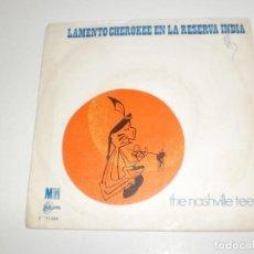 Discos de vinilo: THE NASHVILLE TEENS. LAMENTO CHEROKEE EN LA RESERVA INDIA. LOOKING FOR YOU. MM RECORDS 1970 SPAIN. Lote 166839042