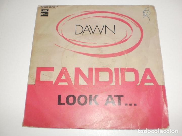 SINGLE DAWN. CANDIDA. LOOK AT.. EMI 1970 SPAIN (PROBADO Y BIEN) (Música - Discos - Singles Vinilo - Pop - Rock - Extranjero de los 70)