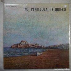 Discos de vinilo: JUAN BAU, JAIME PALACIOS, ORQUESTA Y COROS - YO, PEÑÍSCOLA, TE QUIERO - MAXISINGLE 1987. Lote 166871060