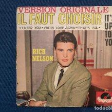 Discos de vinilo: RICK NELSON* ?– IL FAUT CHOISIR - IT'S UP TO YOU LABEL: POLYDOR ?– 27 749 FORMAT: VINYL, 7 . Lote 166941616