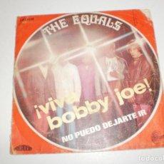 Discos de vinilo: SINGLE THE EQUALS. VIVA BOBBY JOE. NO PUEDO DEJARTE IR. SINTONÍA 1969 SPAIN (PROBADO Y BIEN). Lote 166960684