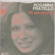 Discos de vinilo: ROSANNA FRATELLO VA SPERANZA VA SANREMO 1975 LABEL RICORDI ITALY . Lote 166972732