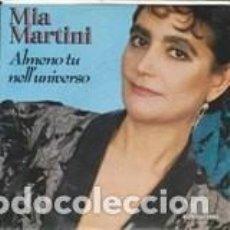 Discos de vinilo: 45 GIRI MIA MARTINI ALMENO TU NELL'UNIVERSO FONIT CETRA ITALY SANREMO 1989. Lote 166972792