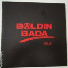Discos de vinilo: BALDIN BADA- HILIK - SINGLE 1990- EXCELENTE ESTADO.. Lote 166979096