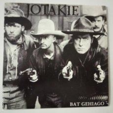 Discos de vinilo: JOTAKIE- BAT GEHIAGO - SINGLE PROMOCIONAL 1987 - COMO NUEVO.. Lote 166979420