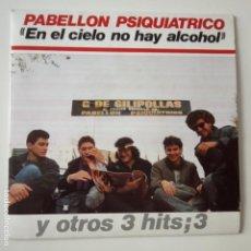 Discos de vinilo: PABELLON PSIQUIATRICO- EN EL CIELO NO HAY ALCOHOL - EP 1988 - COMO NUEVO.. Lote 166980348