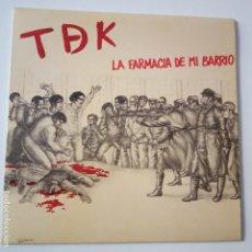Discos de vinilo: TDK- LA FARMACIA DE MI BARRIO - SINGLE 1985 - COMO NUEVO.. Lote 166980960