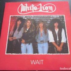 Discos de vinilo: WHITE LION - WAIT - SN - EDICION INGLESA DEL AÑO 1987.. Lote 166983848