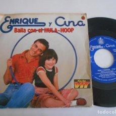 Discos de vinilo: ENRIQUE Y ANA-SINGLE BAILA CON EL HULA-HOOP. Lote 166997908