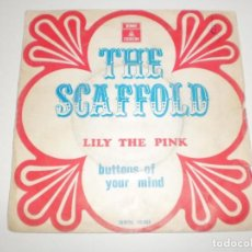 Discos de vinilo: SINGLE THE SCAFFOLD. LILY THE PINK. BUTTONS OF YOUR MIND. EMI 1968 SPAIN (PROBADO Y BIEN) . . Lote 167028520