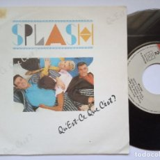 Discos de vinilo: SPLASH - QU´EST CE QUE C´EST? / DON´T LOOK BACK - SINGLE ESPÑAOL 1986 - ROCKET. Lote 167036368