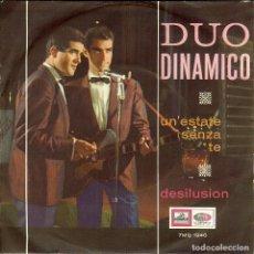 Discos de vinilo: DUO DINAMICO UN' ÈSTATE SENZA TE / DESILUSION / SINGLE EDITADO EN ITALIA CANTAN EN ITALIANO. Lote 167040892