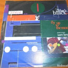 Discos de vinilo: BLACK - FLY UP TO THE MOON/ YOU LIFT ME UP WHAT YOU ARE. Lote 167094832
